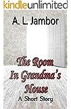 The Room in Grandma's House
