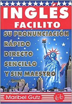 Ingles Facilito (Spanish Edition): Maribel Gutz: 9789706061164: Amazon