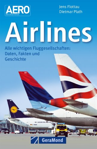 airlines-daten-fakten-und-geschichte-zu-allen-wichtigen-fluggesellschaften-in-europa-amerika-asien-a
