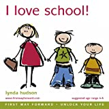 I Love School: Helping Young Children Settle into Big School for the First Time age 4-9 (Lynda Hudson's Unlock Your Life Audio CDs for Children) ... Your Life