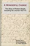 A Wonderful Change - the story of Robert Wrede including his Journal 1837-41 (1291155201) by Nicholls, Peter