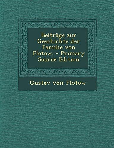 Beiträge zur Geschichte der Familie von Flotow.