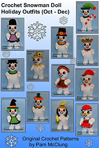 Crochet Snowman Doll Holiday Outfits (Oct - Dec) (Crochet Snowman Doll Outfits Series Book 5)