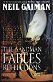 Neil Gaiman The Sandman: Fables and Reflections (Sandman library)