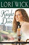The Knight and the Dove (Kensington Chronicles, Book 4) (0736913246) by Wick, Lori