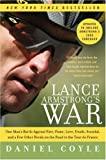 Lance Armstrongs War: One Mans Battle Against Fate, Fame, Love, Death, Scandal, and a Few Other Rivals on the Road to the Tour de France