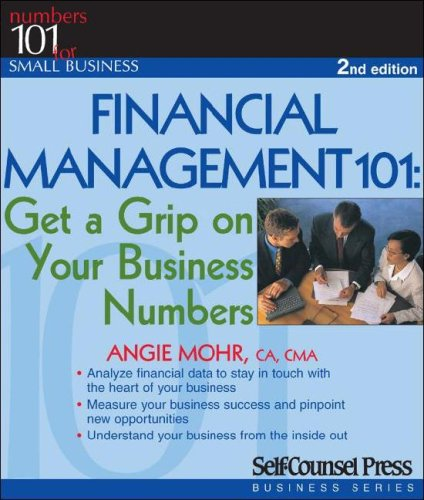 Financial Management 101: Get a Grip on Your Business Numbers (Numbers 101 for Small Business)