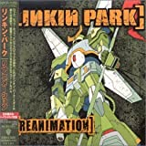 Reanimation - Linkin Park