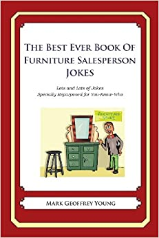 best ever book of furniture salesperson jokes lots and lots of jokes