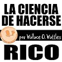 La Ciencia de Hacerse Rico [The Science of Getting Rich, Spanish Edition]