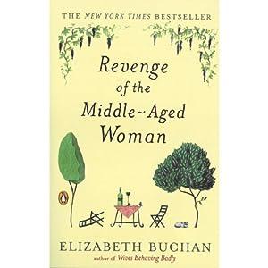 Revenge of the Middle-Aged Woman | [Elizabeth Buchan]