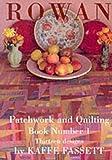 Rowan Patchwork and Quilting Book: Thirteen Designs No. 1 Kaffe Fassett