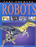 Robots (Fast Forward (Franklin Watts Paperback)) (0531148084) by Bergin, Mark