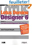 Lotus Domino Designer 6, tome 1 : Les...