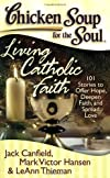 Chicken Soup for the Soul Living Catholic Faith