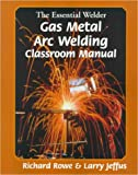 The Essential Welder, Gas Metal Arc Welding Projects