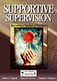 img - for Supportive Supervision: Becoming a Teacher of Teachers by Albert J. Coppola (2004-02-20) book / textbook / text book