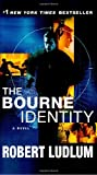 The Bourne Identity: A Novel by Robert Ludlum
