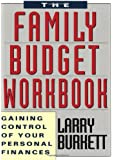 Family Budget Workbook: Gaining Control of Your PersonalFinances