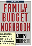 The Family Budget Workbook: Gaining C...