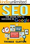 SEO: The Seven Tips to Succeed in Goo...