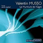 Le murmure de l'ogre | Valentin Musso