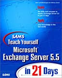 img - for Sams Teach Yourself Microsoft Exchange Server 5.5 in 21 Days book / textbook / text book