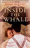Jennie Rooney Inside The Whale (Shortlisted For The 2008 COSTA First Novel Award, Daily Mail Richard & Judy New Writers Book of the MonthRRP: £12.99)