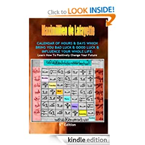 Calendar of Hours & Days Which Bring You Bad & Good Luck: How to Positively Change your Future