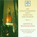  : Mit Bach durch das Kirchenjahr Teil 1 &#40;Advent und Weihnachten&#41;