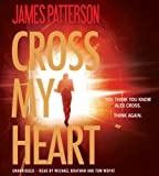 James Patterson Cross My Heart (Alex Cross Novels)
