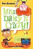 My Weird School #1: Miss Daisy Is Crazy! (0060507012) by Gutman, Dan