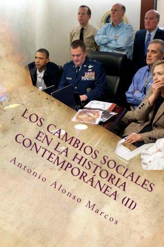 Los cambios sociales en la Historia Contemporánea (II): De la Segunda República Española a las redes sociales: Volume 2 (Los cambios sociales en la sociedad contempornea)