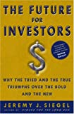 The Future for Investors: Why the Tried and the True Triumph Over the Bold and the New (140008198X) by Jeremy J. Siegel