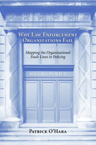 Why Law Enforcement Organizations Fail: Mapping the...