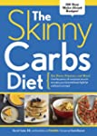 The Skinny Carbs Diet: Eat Pasta, Pot...