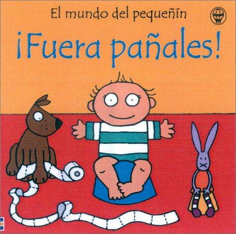 Fuera Panales/Potty Time (El Mundo Del Pequenin)