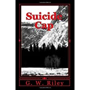Suicide Cap (Paperback) By G. W. Riley          Buy new: $11.66 10 used and new from $10.99     Customer Rating: