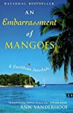 img - for An Embarrassment of Mangoes by Ann Vanderhoof (2005) Paperback book / textbook / text book