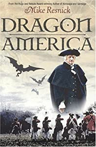 Dragon America (v. 2) by Michael D. Resnick