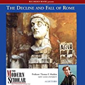 The Modern Scholar: The Decline and Fall of the Roman Empire | [Thomas F. Madden]
