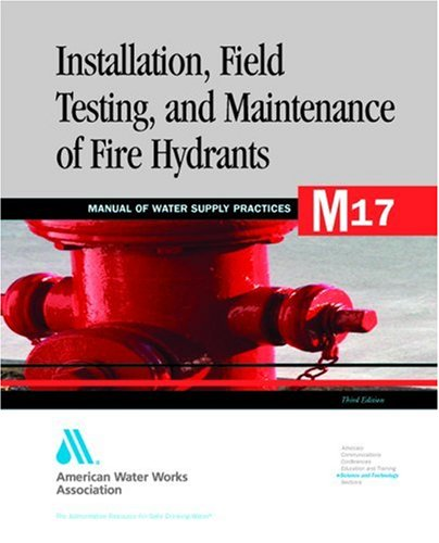 Installation, field testing, and maintenance of fire hydrants