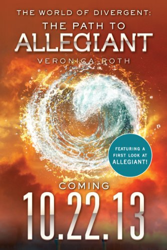 Veronica Roth - The World of Divergent: The Path to Allegiant