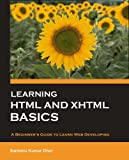 Learning HTML & XHTML Basics: A Beginner's Guide to Learn Web Developing