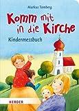 Komm mit in die Kirche: Kindermessbuch - Markus Tomberg