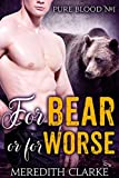 For Bear or For Worse (A BBW Billionaire Shifter Romance)