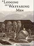 A Lodging of Wayfaring Men by Paul Rosenberg