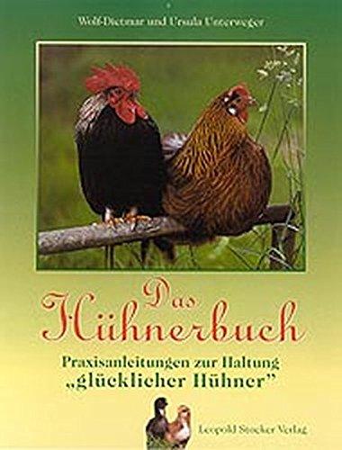 Das Hühnerbuch. Praxisanleitung zur Haltung 'glücklicher Hühner'.