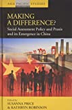 img - for Making a Difference? Social Assessment Policy and Praxis and its Emergence in China (Asia Pacific Studies: Past and Present) book / textbook / text book