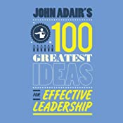John Adair's 100 Greatest Ideas For Effective Leadership | John Adair